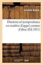 Doctrine et jurisprudence en matiere d'appel comme d'abus