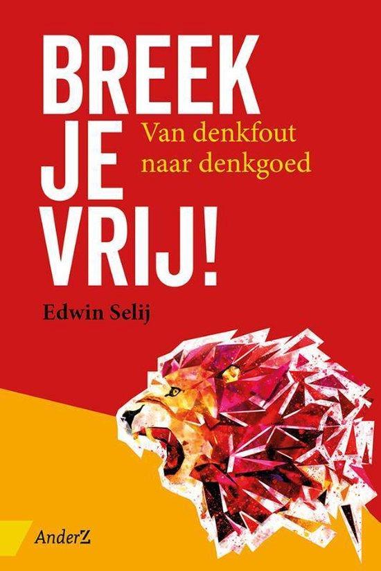 Boek cover Breek je vrij! van Edwin Selij (Paperback)