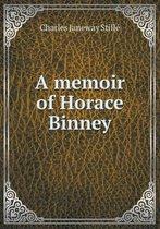 A Memoir of Horace Binney