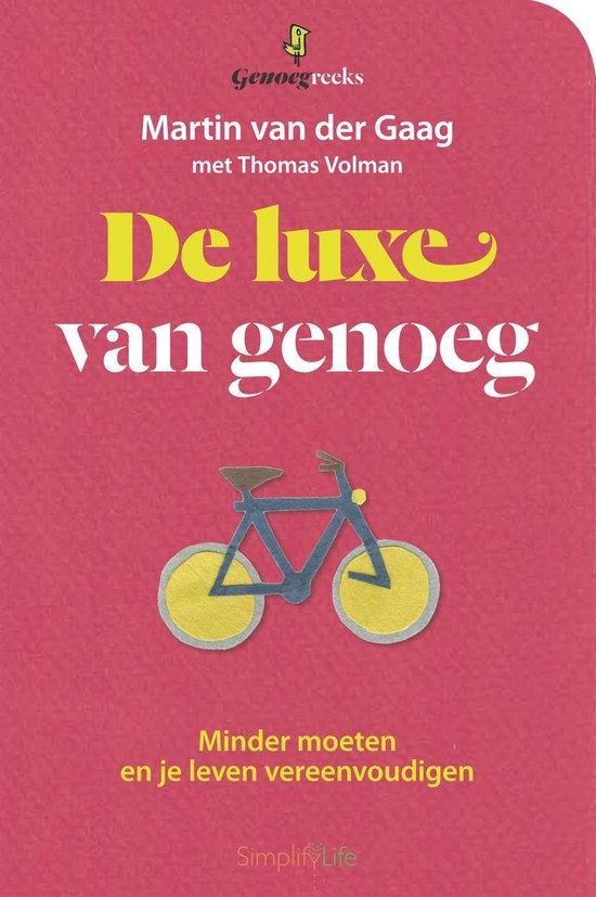 De luxe van genoeg - Martin van der Gaag |