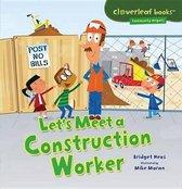 Lets Meet a Construction Worker