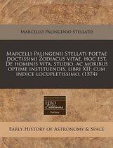 Marcelli Palingenii Stellati Poetae Doctissimi Zodiacus Vitae, Hoc Est, de Hominis Vita, Studio, AC Moribus Optime Instituendis, Libri XII