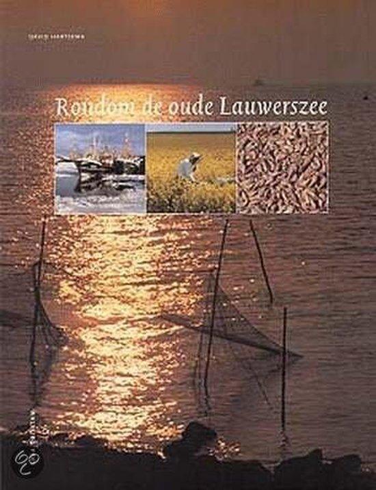 RONDOM DE OUDE LAUWERSZEE - D. Hartsema |