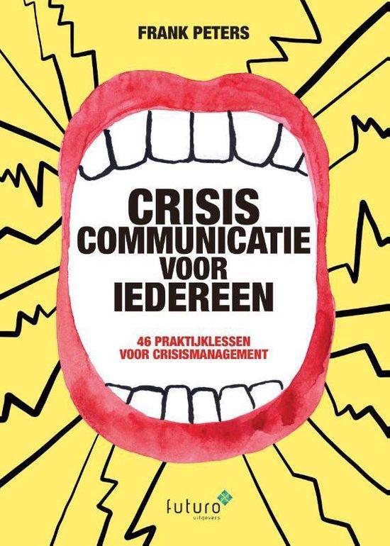 Boek cover Crisiscommunicatie voor iedereen van Frank Peters (Paperback)