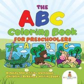 The ABC Coloring Book for Preschoolers - Reading and Writing Workbook Children's Reading & Writing Books