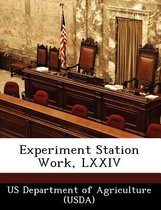 Experiment Station Work, LXXIV