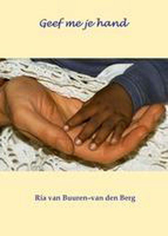 Geef me je hand - R. van Buuren-Van den Berg  