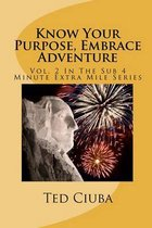Know Your Purpose, Embrace Adventure
