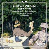 Ernst von Dohnanyi: Piano Works - Passacaglia Op. 6; Rhapsodien Op. 11; Drei Stücke Op. 44