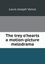 The Trey O'Hearts a Motion-Picture Melodrama