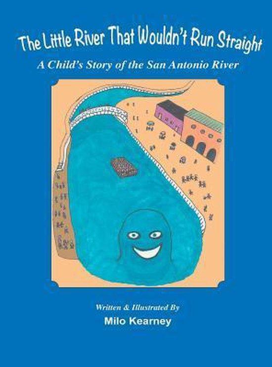 Boek cover The Little River That Wouldnt Run Straight van Milo Kearney (Hardcover)