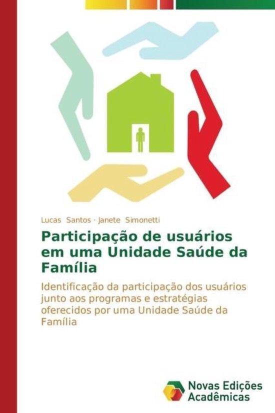Participacao de Usuarios Em Uma Unidade Saude Da Familia
