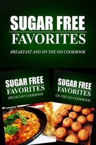Sugar Free Favorites - Breakfast and on the Go Cookbook