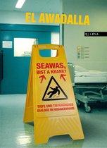 Seawas, bist a krank?
