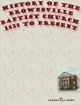 History of the Brownsville Baptist Church