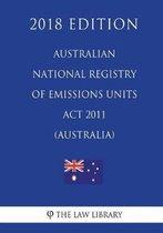Australian National Registry of Emissions Units ACT 2011 (Australia) (2018 Edition)
