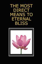 The Most Direct Means to Eternal Bliss