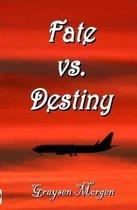 Fate vs. Destiny