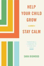 Omslag Help Your Child Grow While You Stay Calm