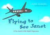 Flying to See Janet: A Fun Guide to the Airport Experience