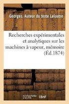 Recherches experimentales et analytiques sur les machines a vapeur