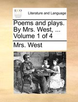Poems and Plays. by Mrs. West, ... Volume 1 of 4