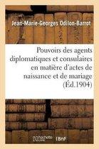Des pouvoirs des agents diplomatiques et consulaires en matiere d'actes de naissance et de mariage
