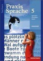Praxis Sprache 5. Arbeitsheft. Sachsen