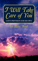 I Will Take Care of You, God's Provision for His Own