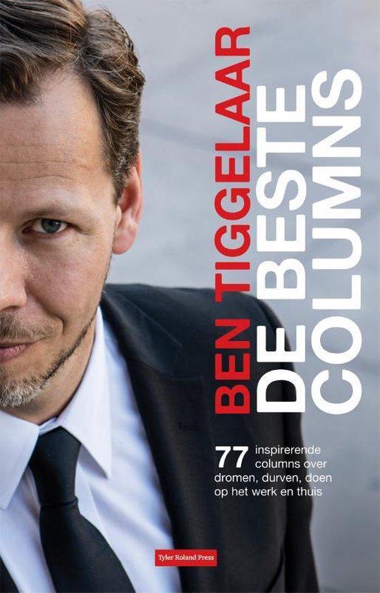 De beste columns - Ben Tiggelaar  