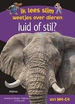 Ik lees slim : weetjes over dieren - Luid of stil?
