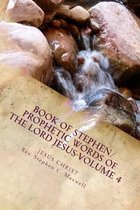 Book of Stephen/Prophetic Words of the Lord Jesus-Volume 4