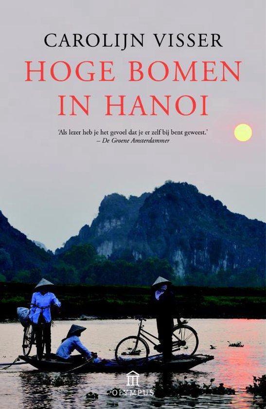 Boek cover Hoge bomen in Hanoi van Carolijn Visser (Paperback)