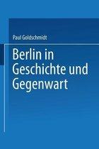 Berlin in Geschichte Und Gegenwart