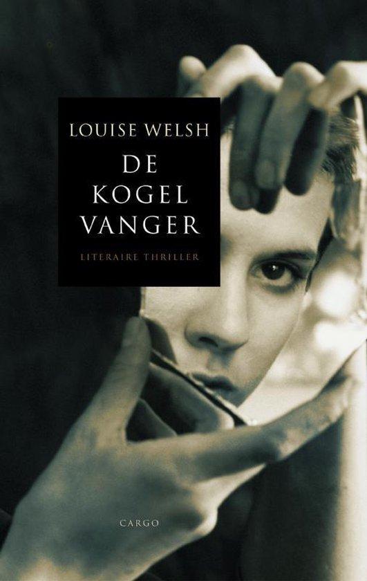 De kogel vanger - Louise Welsh |