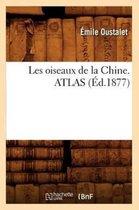 Les oiseaux de la Chine. ATLAS (Ed.1877)