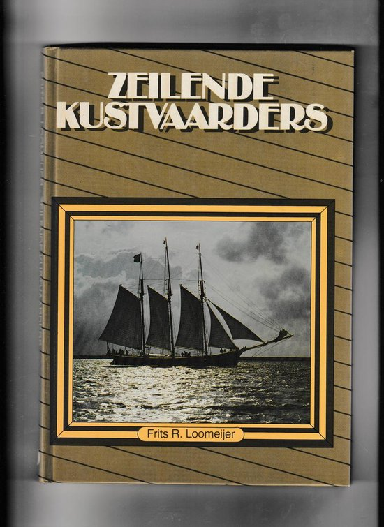 ZEILENDE KUSTVAARDERS - Frits R. Loomeijer |