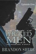 The Love of Wicked Men (Season Two): Episode One
