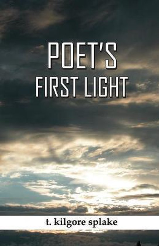 Boek cover Poets First Light van T Kilgore Splake (Paperback)