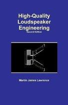 High-Quality Loudspeaker Engineering