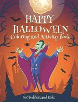 Happy Halloween Coloring and Activity Book For Toddlers and Kids: Children Coloring & Activity Book for Kids