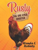 Rusty the One-Eyed Rooster