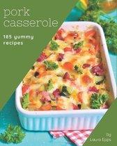 185 Yummy Pork Casserole Recipes