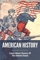 American History: Learn About History Of The United States
