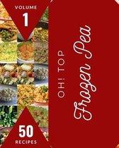 Oh! Top 50 Frozen Pea Recipes Volume 1