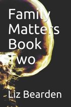 Family Matters Book Two