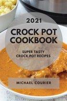 Crock Pot Cookbook 2021