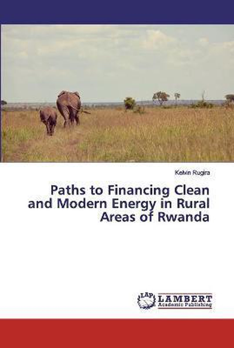 Paths to Financing Clean and Modern Energy in Rural Areas of Rwanda