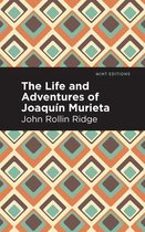 The Life and Adventures of Joaquín Murieta
