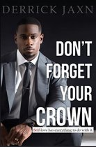 Don't Forget Your Crown